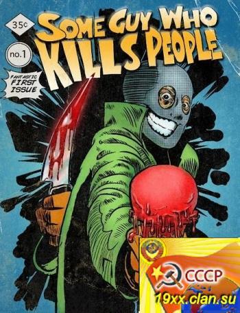 Парень, который убивает людей / Some Guy Who Kills People (2011)